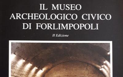 Il Museo Archeologico Civico di Forlimpopoli. Comune di Forlimpopoli. II edizione