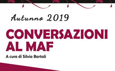 Conversazioni al MAF – Autunno 2019